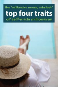 "The ""Millionaire Money Mindset"" – Top 4 Common Traits of Self-Made Millionaires"