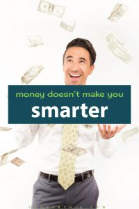 Money Doesn't Make You Smarter