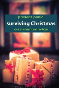 Present Panic: Surviving Christmas on Minimum Wage