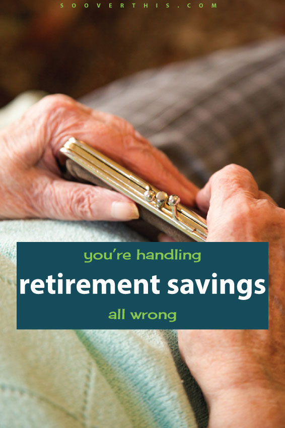 How do you save for retirement? Chances are, you might be handling your retirement savings all wrong. Are you? This post got me thinking about how I manage my money and budget for the future. I don't want to wind up living off of cat food!