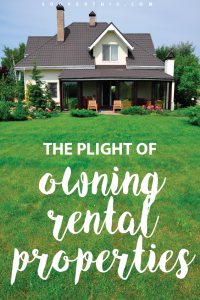 The Plight of Owning Rental Properties