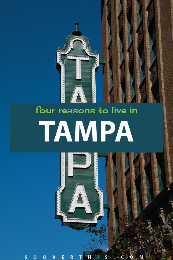 Reasons to Live in Tampa | Where to Move | Best Cities to Live In