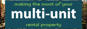 Making the Most of your Multi-Unit Rental Property   Landlord   Income Property   Real Estate Investment   Property Management Tips