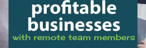 Profitable Business with Remote Team Members   Work from Home   Remote Jobs