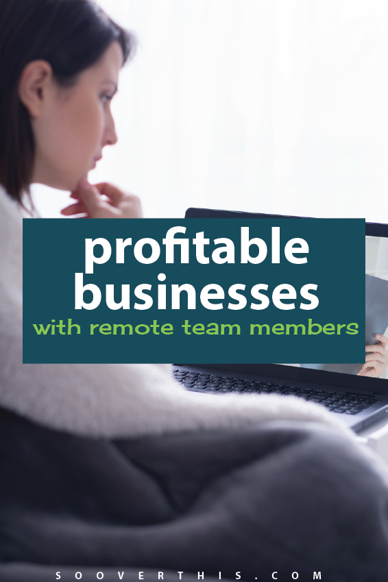 Profitable Business with Remote Team Members | Work from Home | Remote Jobs