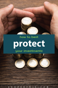 How to Best Protect Your Investments