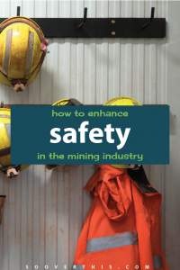 Ways to Enhance Safety in the Mining Industry