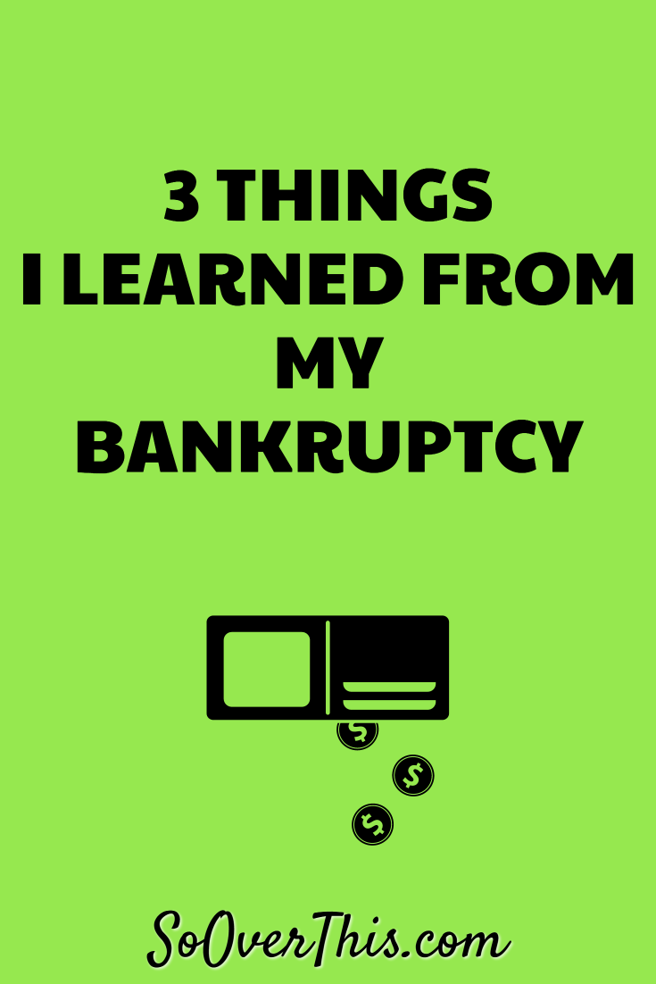 Bankruptcy Lessons | What Bankruptcy is Like | Declaring Bankruptcy | Too Much Debt