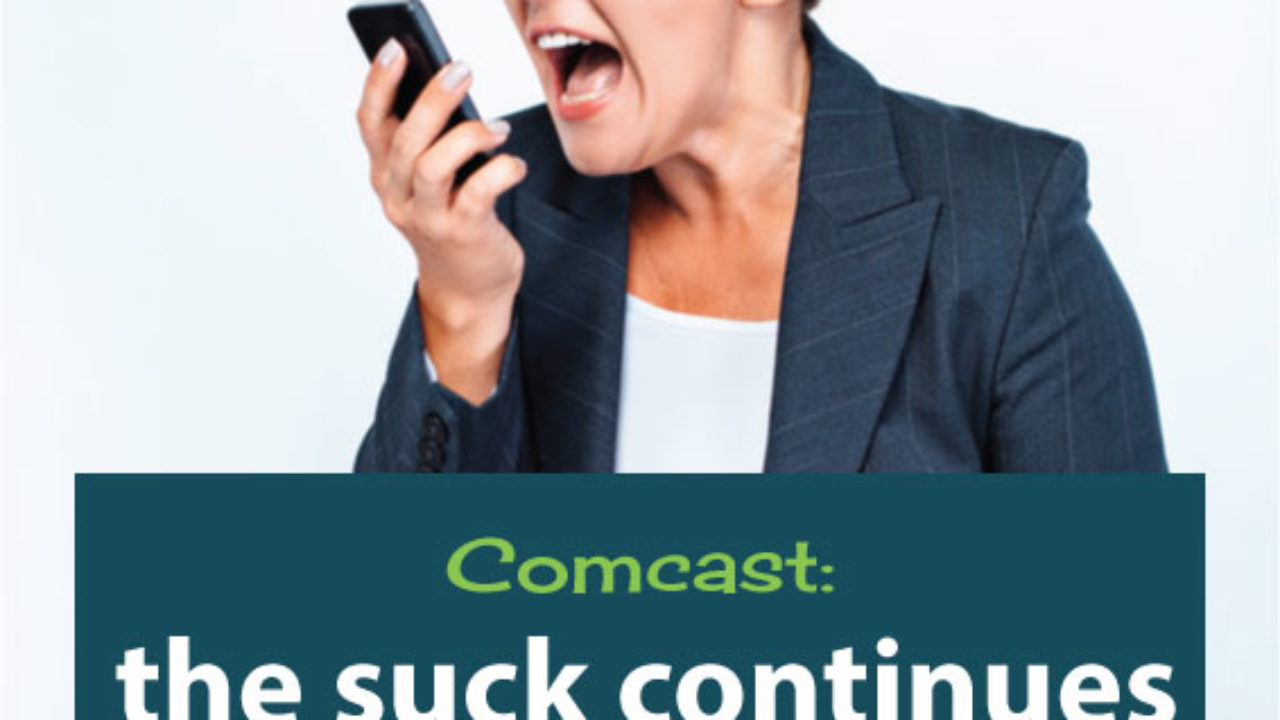 Comcast: The Suck Continues