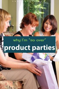 Product parties are SO DANGEROUS for your budget! This lady has learned her lesson and is sharing how to save your money instead of spending it all on Pampered Chef and Tupperware. What do you do when you are invited to a product party at a friend's house? Do you spend money? Do you buy things from your friends?