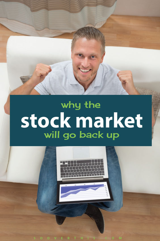The idea of investing in the stock market scares me sometimes, because it can go down and you can lose your money. But, it's not like it's going to grow if I keep it in a savings account, I'll only earn cents on my investment (or lack of investment!). The stock market is going to go back up, one day, even if it takes awhile. This article goes through why the stock marketing is going to go back up, even if none of us know when! Keep your savings heading into the market and dollar cost averaging will increase your net worth eventually.